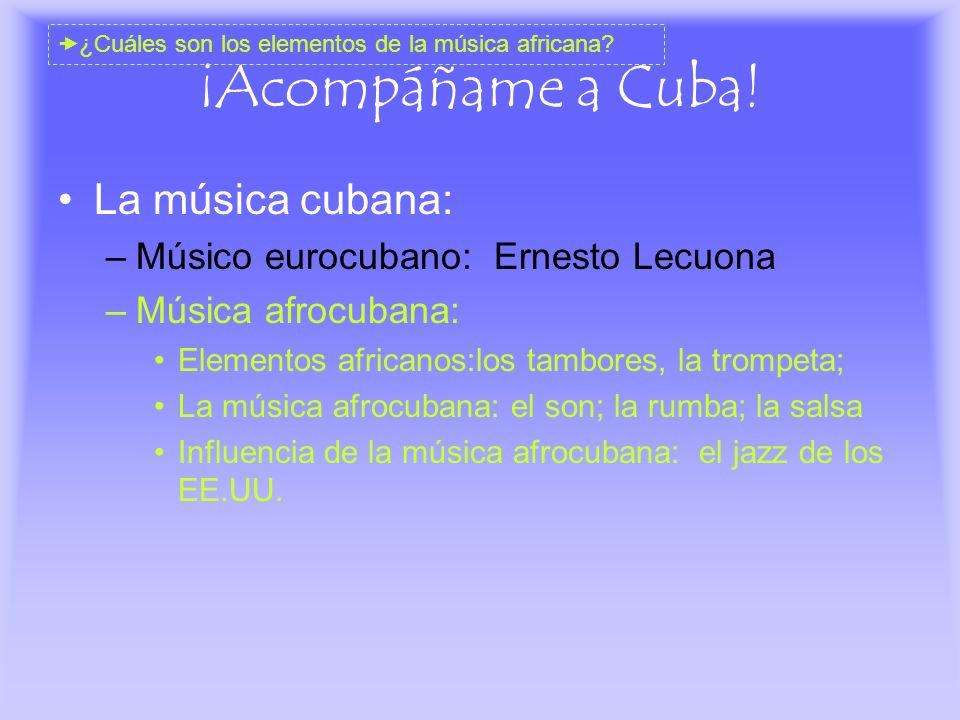 ¡Acompáñame a Cuba! La música cubana: