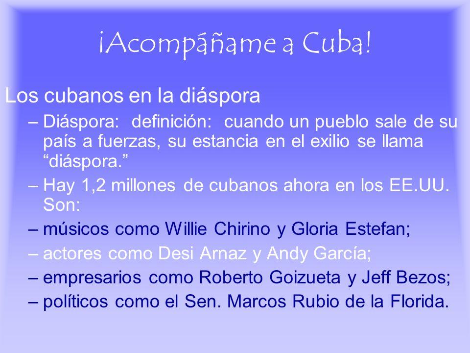 ¡Acompáñame a Cuba! Los cubanos en la diáspora