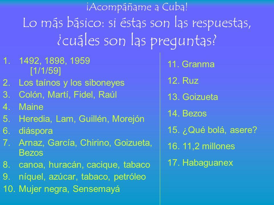 ¡Acompáñame a Cuba! Lo más básico: si éstas son las respuestas, ¿cuáles son las preguntas