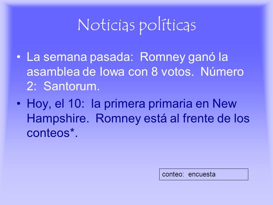 Noticias políticas La semana pasada: Romney ganó la asamblea de Iowa con 8 votos. Número 2: Santorum.