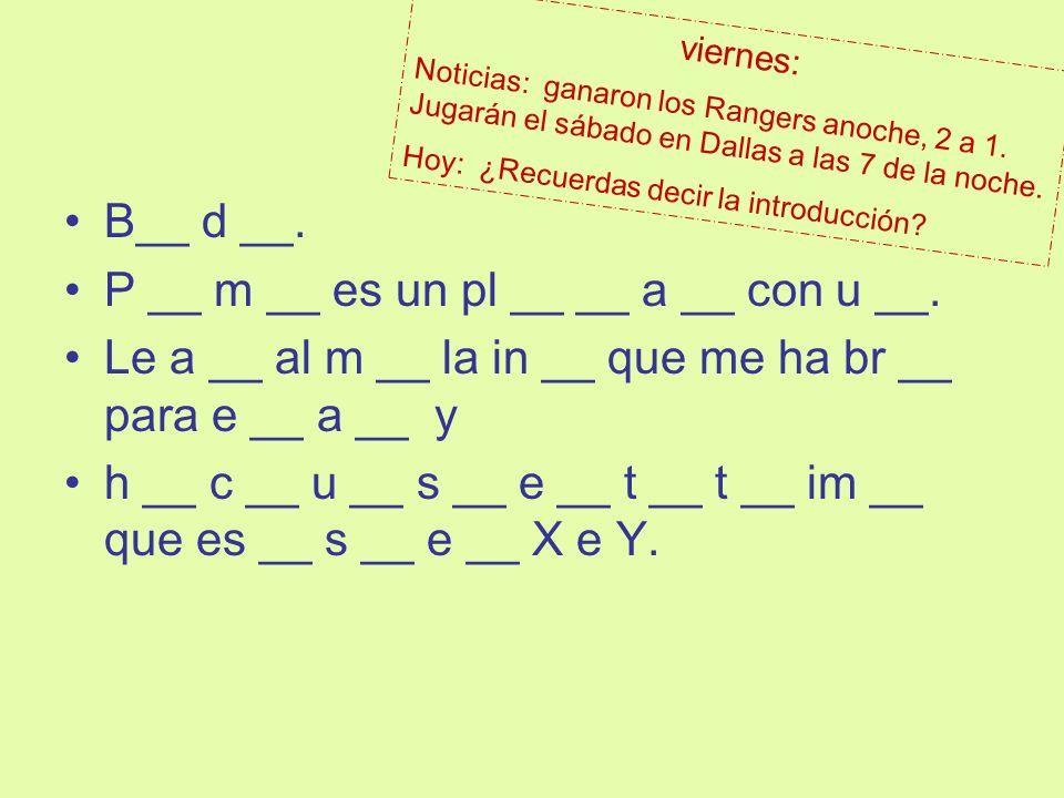 P __ m __ es un pl __ __ a __ con u __.