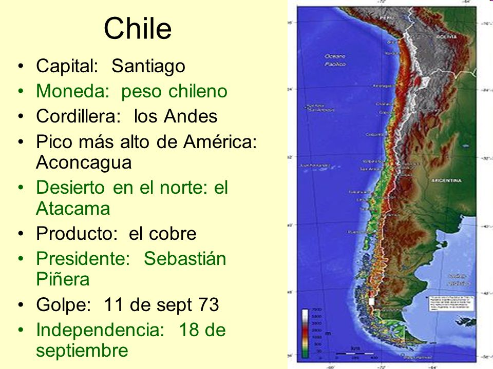 Chile Capital: Santiago Moneda: peso chileno Cordillera: los Andes