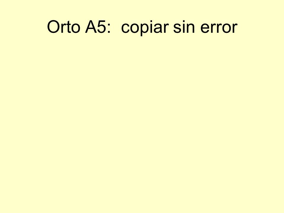Orto A5: copiar sin error