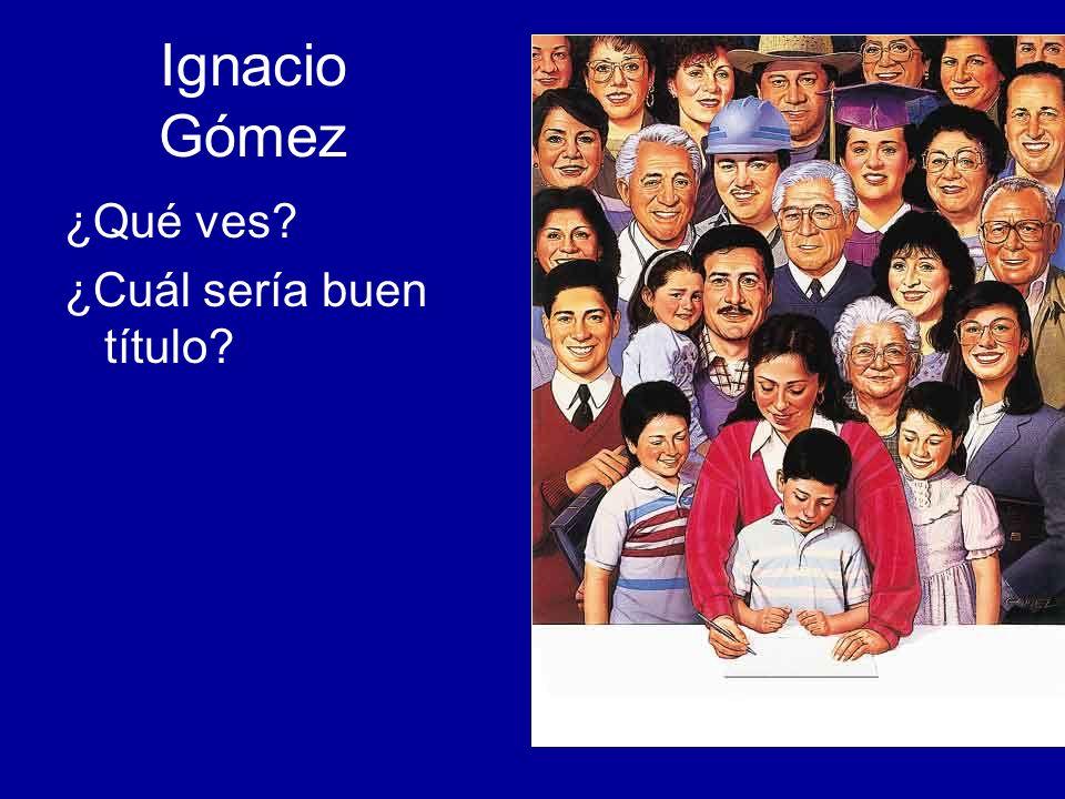 Ignacio Gómez ¿Qué ves ¿Cuál sería buen título