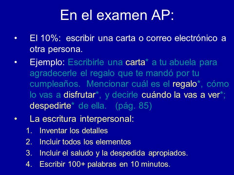 En el examen AP:El 10%: escribir una carta o correo electrónico a otra persona.