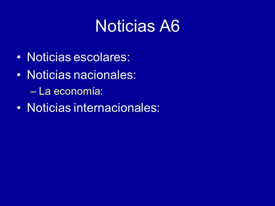 Noticias A6 Noticias escolares: Noticias nacionales: