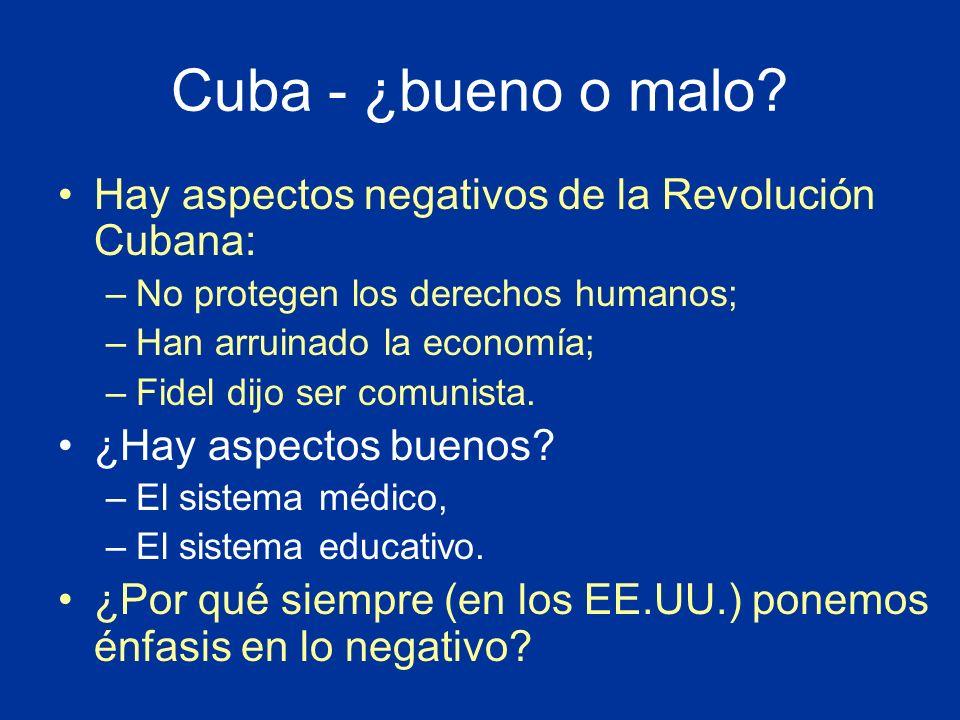 Cuba - ¿bueno o malo Hay aspectos negativos de la Revolución Cubana: