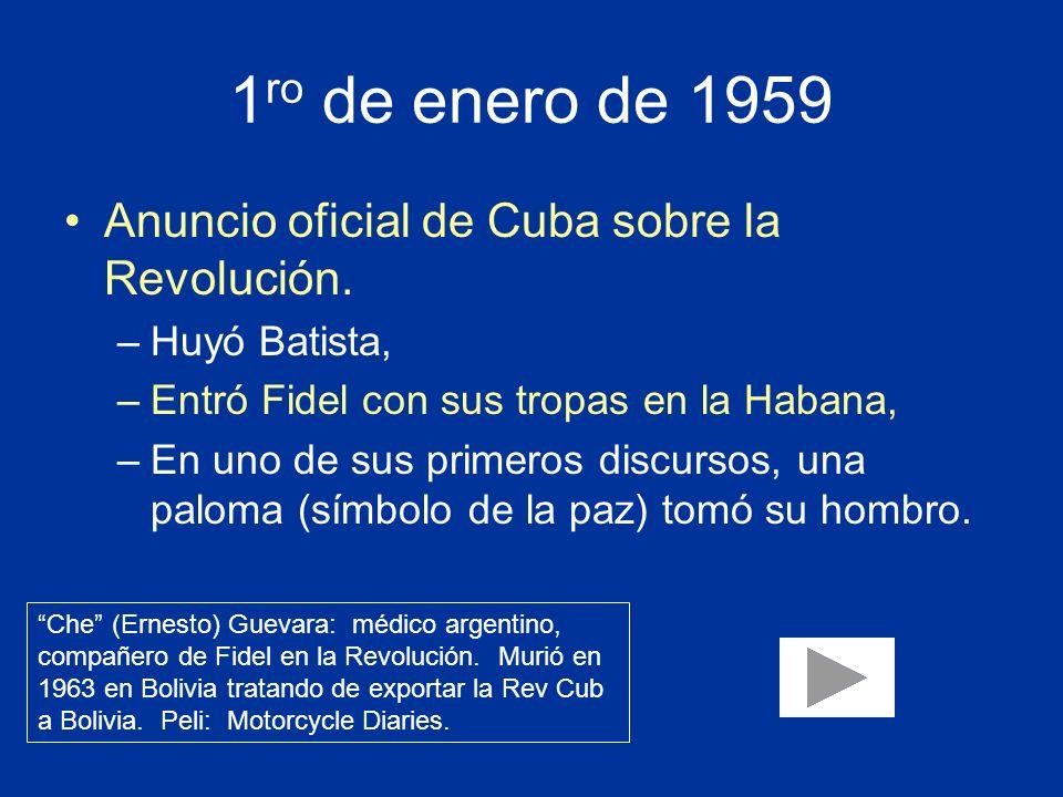 1ro de enero de 1959 Anuncio oficial de Cuba sobre la Revolución.