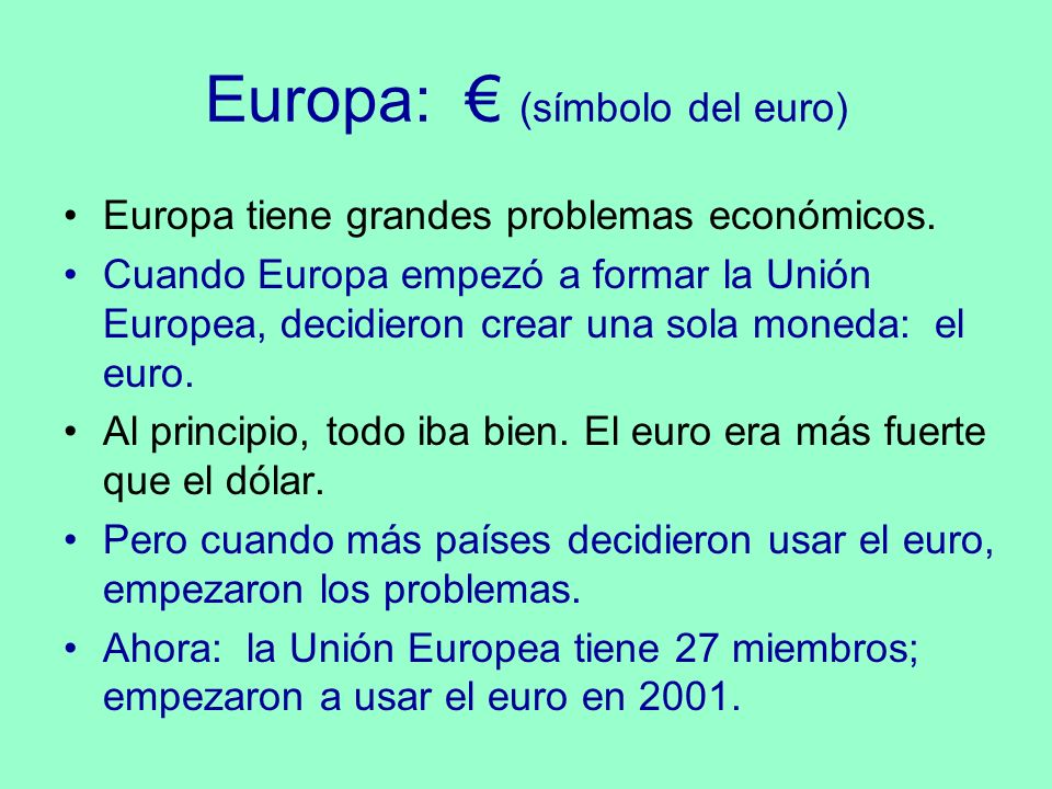 Europa: € (símbolo del euro)