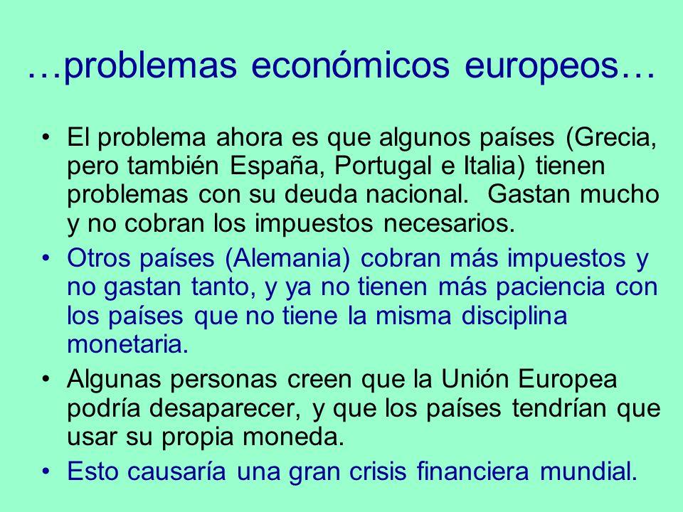 …problemas económicos europeos…