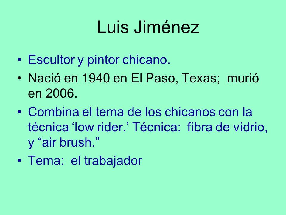 Luis Jiménez Escultor y pintor chicano.
