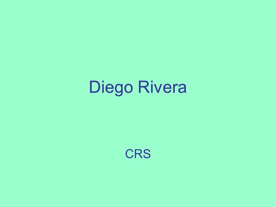 Diego Rivera CRS