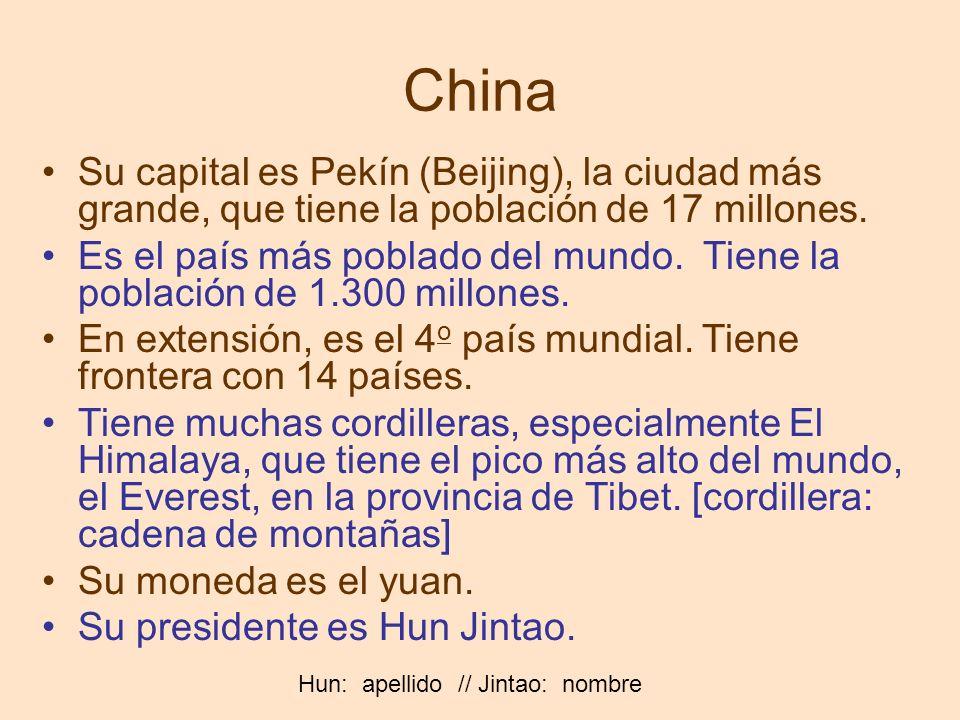 China Su capital es Pekín (Beijing), la ciudad más grande, que tiene la población de 17 millones.