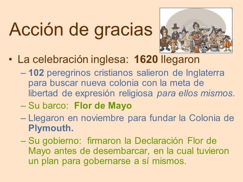 Acción de gracias La celebración inglesa: 1620 llegaron