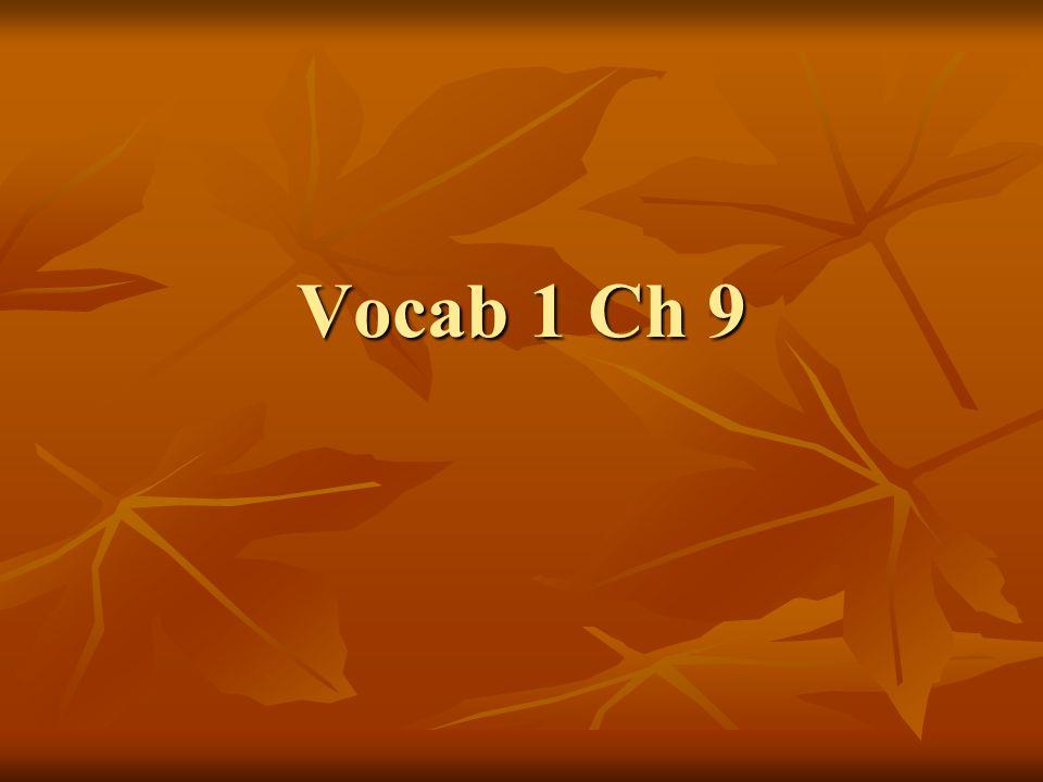 Vocab 1 Ch 9