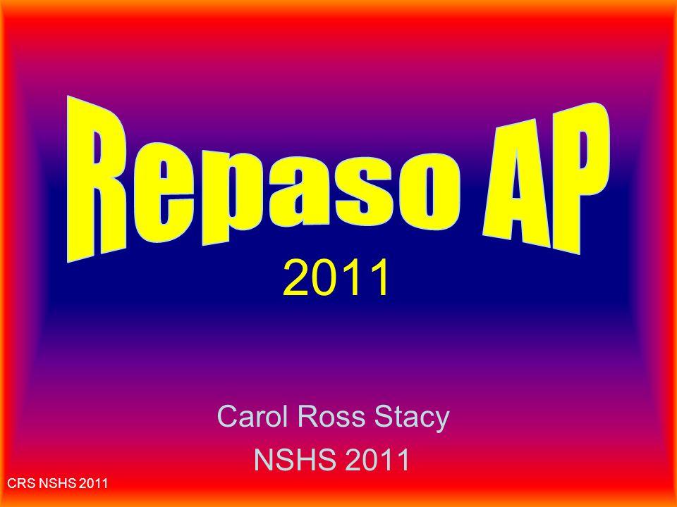 Repaso AP 2011 Carol Ross Stacy NSHS 2011 CRS NSHS 2011