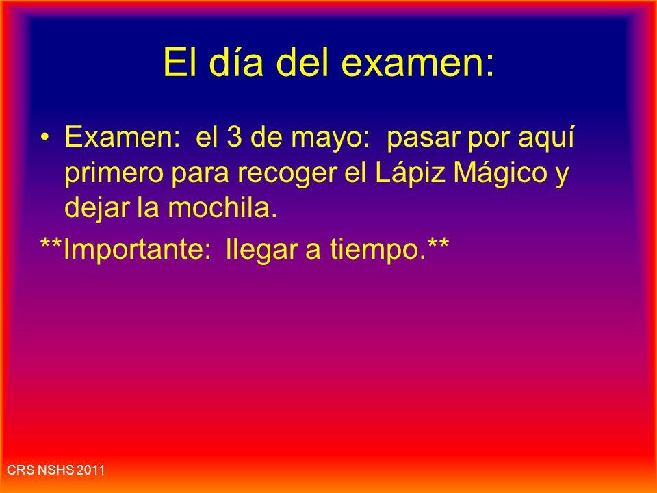 El día del examen: Examen: el 3 de mayo: pasar por aquí primero para recoger el Lápiz Mágico y dejar la mochila.