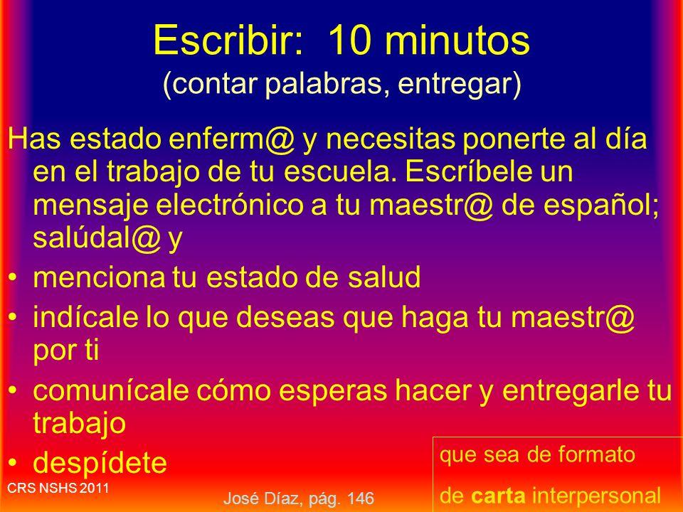 Escribir: 10 minutos (contar palabras, entregar)