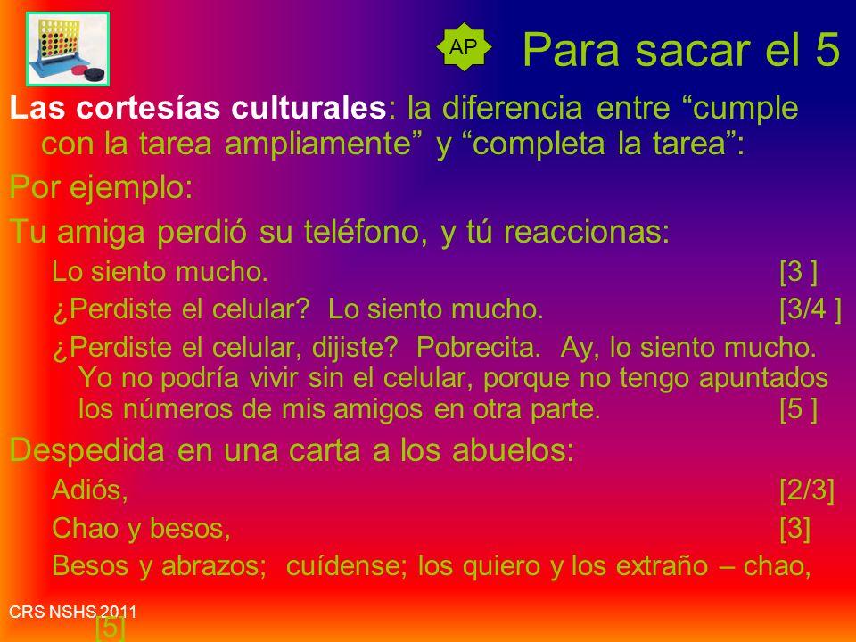Para sacar el 5 AP. Las cortesías culturales: la diferencia entre cumple con la tarea ampliamente y completa la tarea :