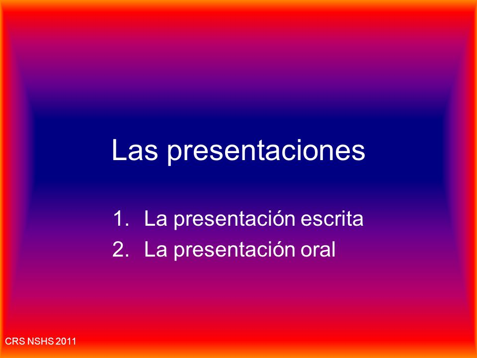 La presentación escrita La presentación oral