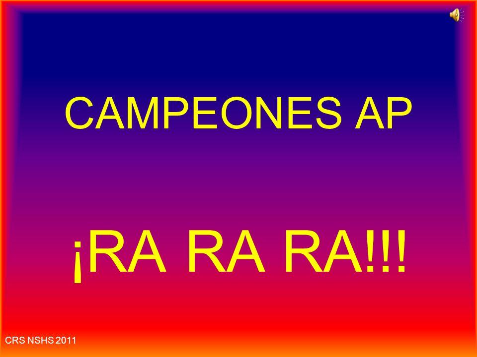 CAMPEONES AP ¡RA RA RA!!! CRS NSHS 2011
