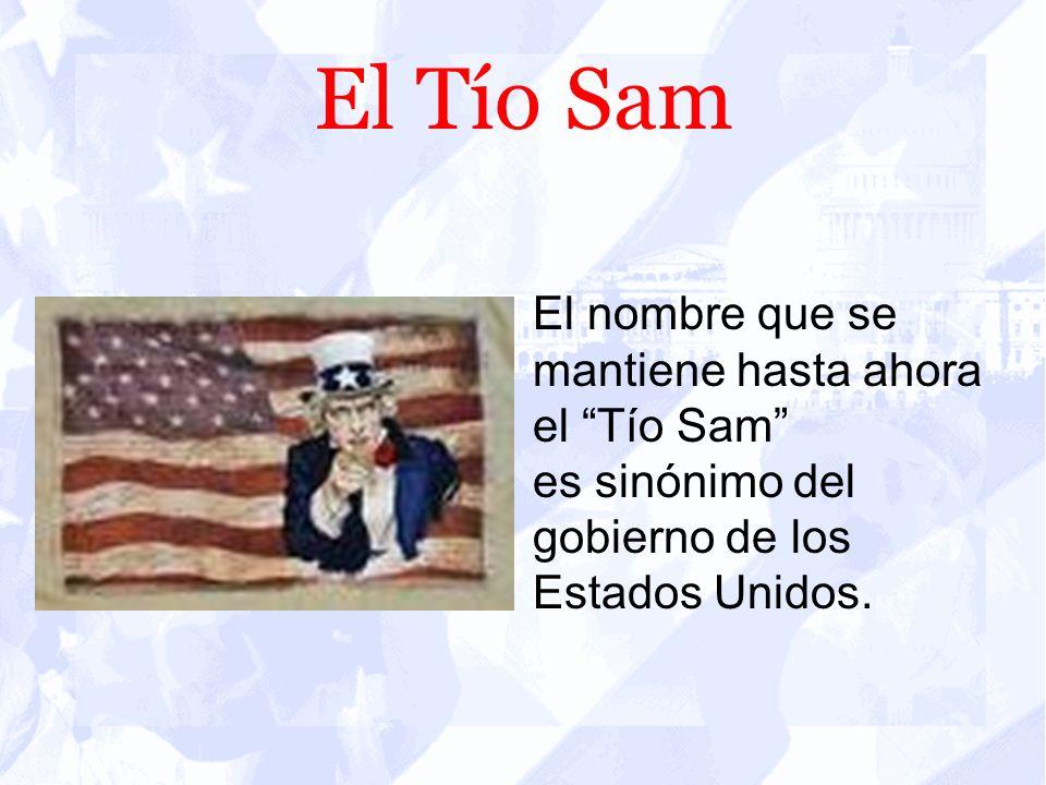 El Tío Sam El nombre que se mantiene hasta ahora el Tío Sam