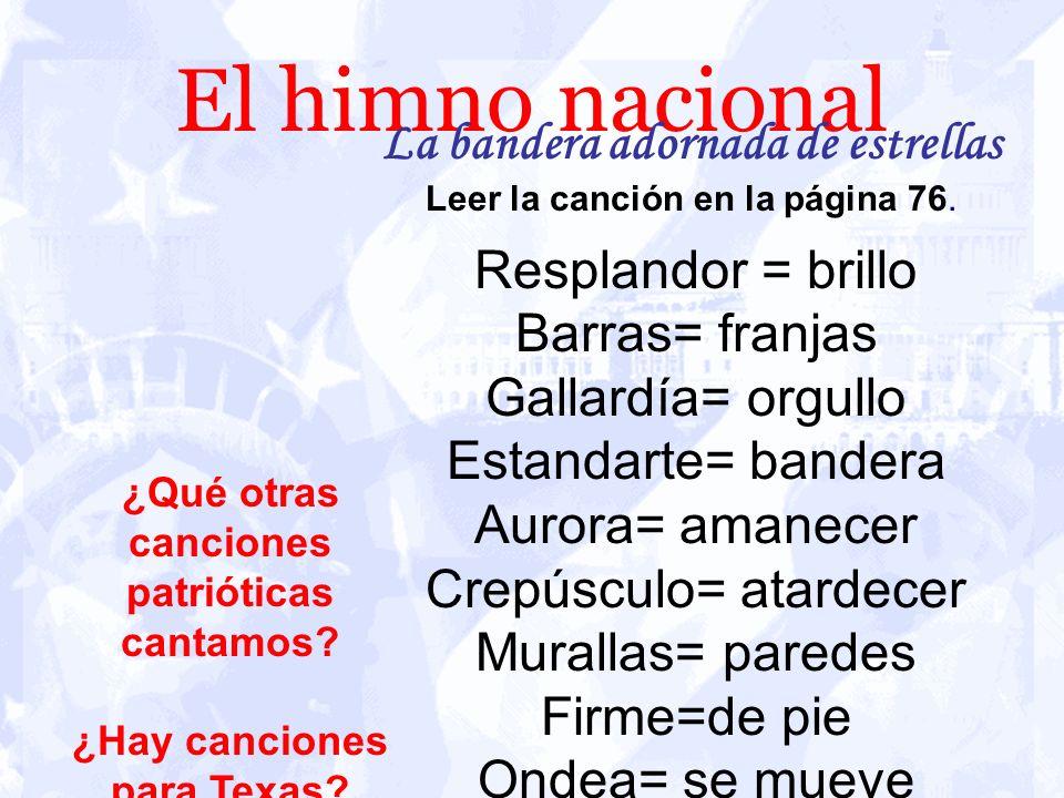 El himno nacional La bandera adornada de estrellas Resplandor = brillo