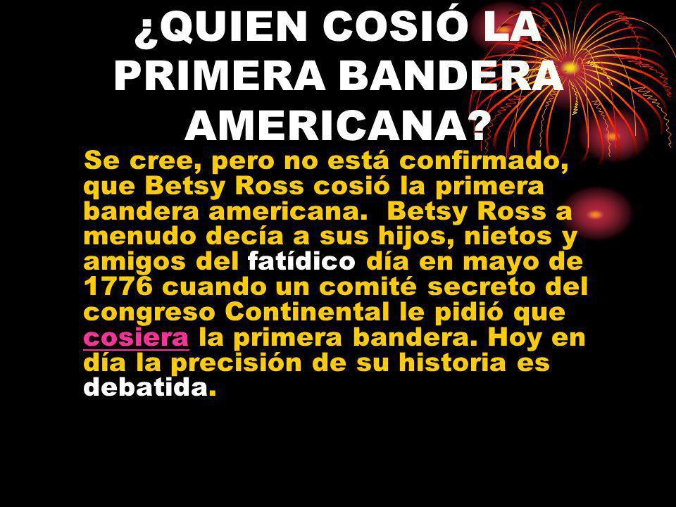¿QUIEN COSIÓ LA PRIMERA BANDERA AMERICANA