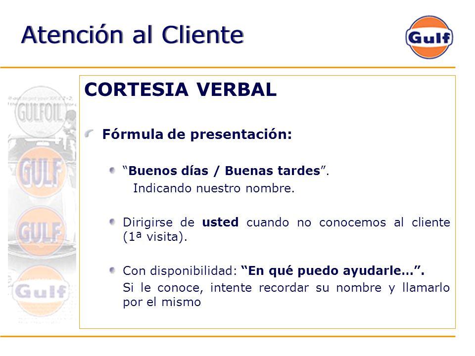 Atención al Cliente CORTESIA VERBAL Fórmula de presentación: