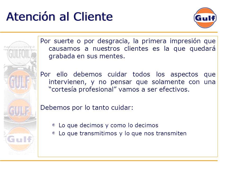 Atención al Cliente Por suerte o por desgracia, la primera impresión que causamos a nuestros clientes es la que quedará grabada en sus mentes.