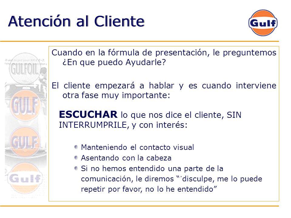 Atención al Cliente Cuando en la fórmula de presentación, le preguntemos ¿En que puedo Ayudarle