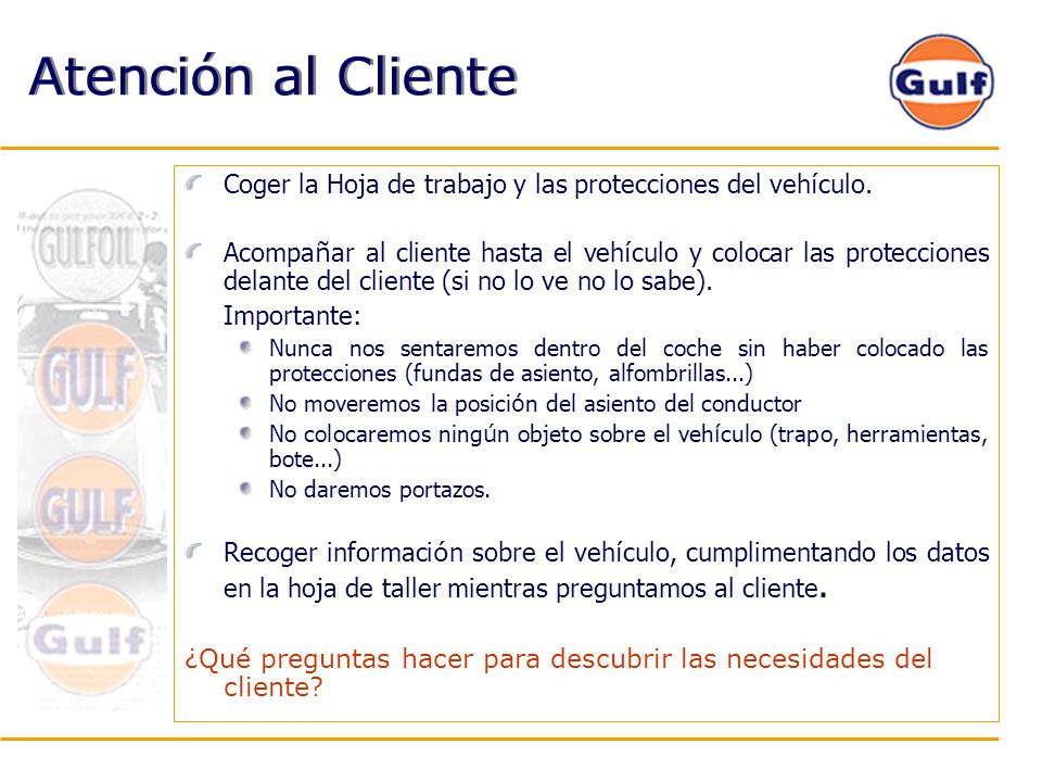 Atención al Cliente Coger la Hoja de trabajo y las protecciones del vehículo.