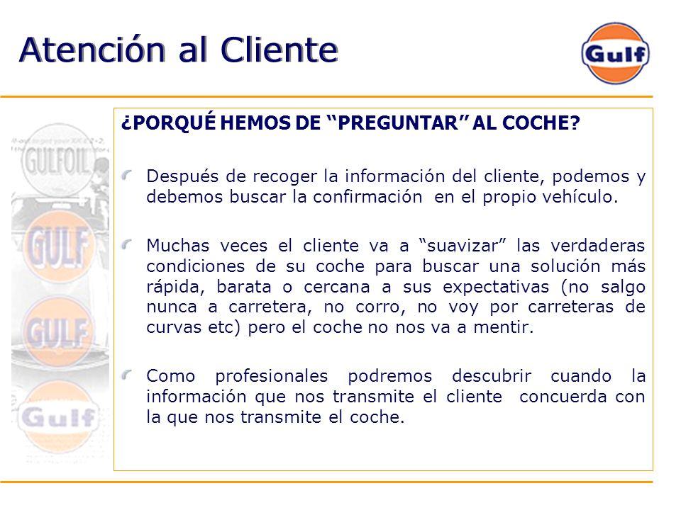 Atención al Cliente ¿PORQUÉ HEMOS DE PREGUNTAR AL COCHE