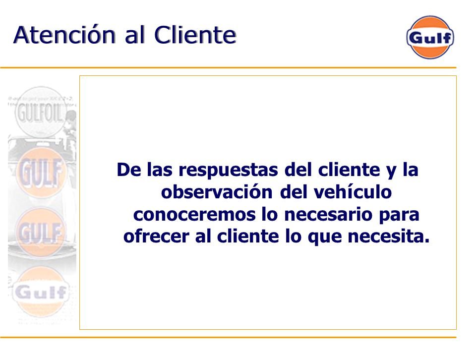 Atención al ClienteDe las respuestas del cliente y la observación del vehículo conoceremos lo necesario para ofrecer al cliente lo que necesita.