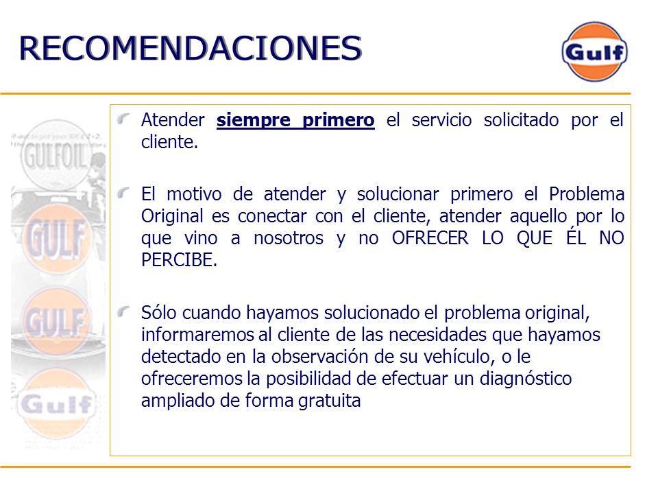 RECOMENDACIONES Atender siempre primero el servicio solicitado por el cliente.