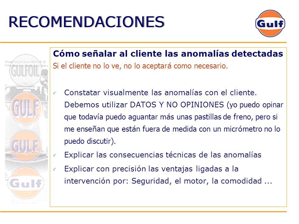 RECOMENDACIONES Cómo señalar al cliente las anomalías detectadas