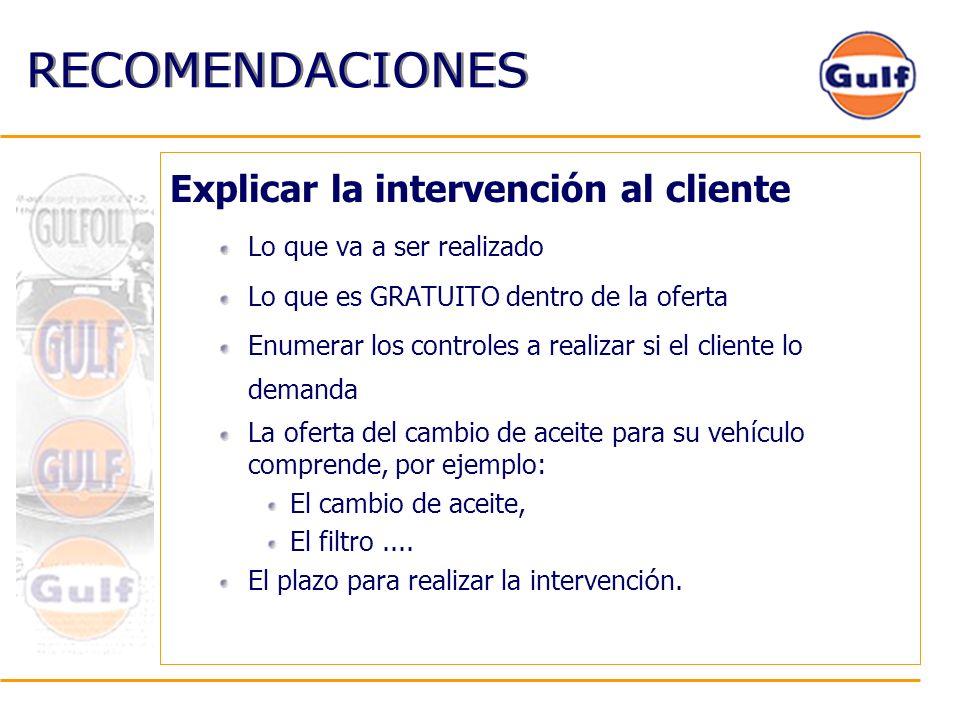 RECOMENDACIONES Explicar la intervención al cliente