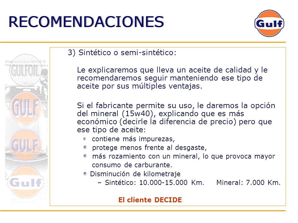 RECOMENDACIONES 3) Sintético o semi-sintético: