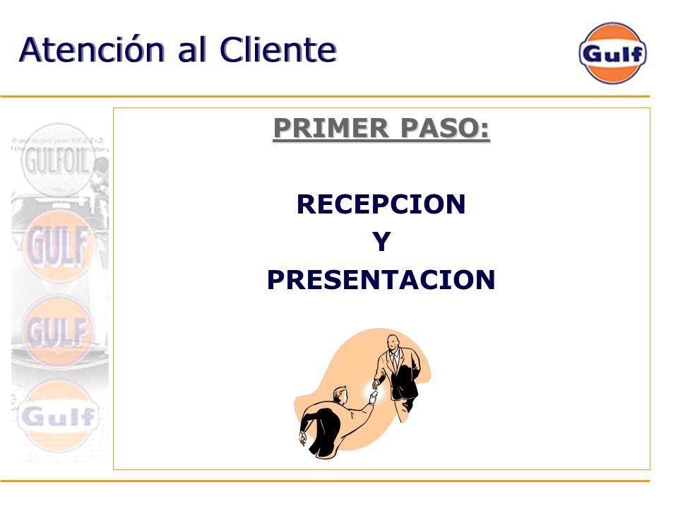 Atención al Cliente PRIMER PASO: RECEPCION Y PRESENTACION