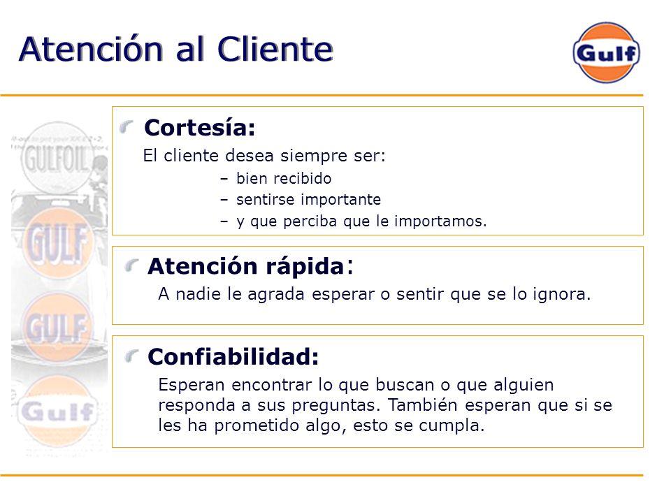 Atención al Cliente Cortesía: Atención rápida: Confiabilidad: