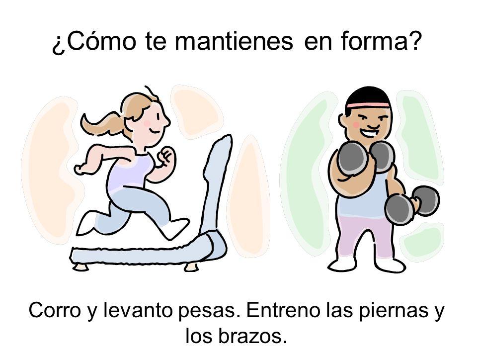 ¿Cómo te mantienes en forma