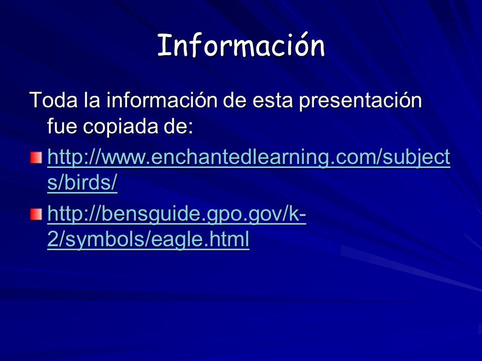 Información Toda la información de esta presentación fue copiada de: