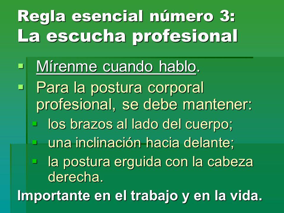 Regla esencial número 3: La escucha profesional