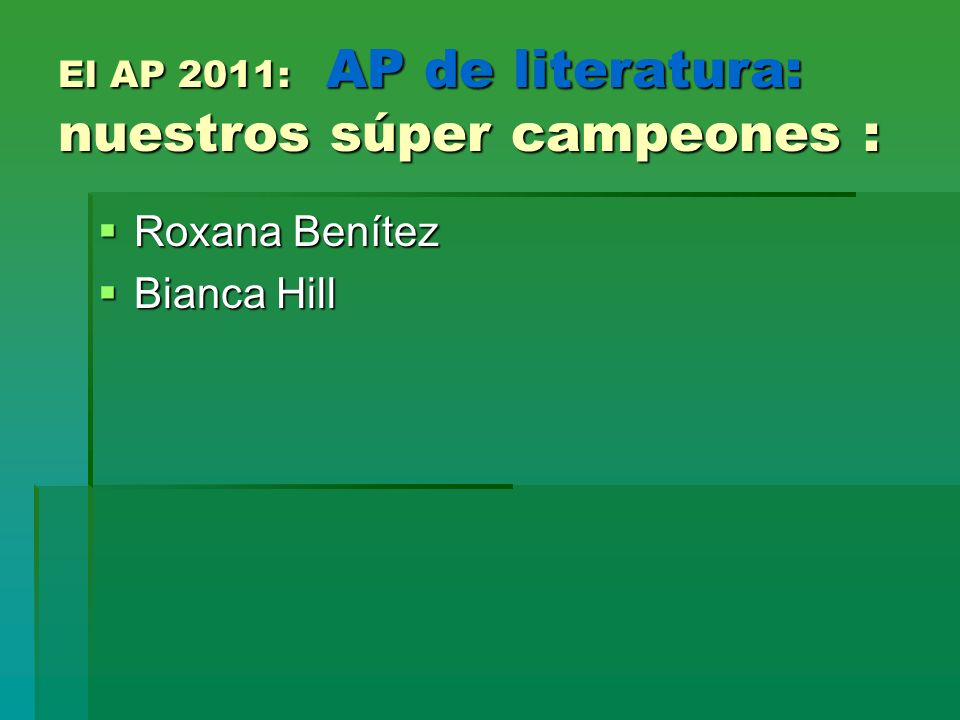 El AP 2011: AP de literatura: nuestros súper campeones :