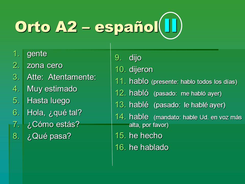 Orto A2 – español II gente zona cero dijo dijeron Atte: Atentamente: