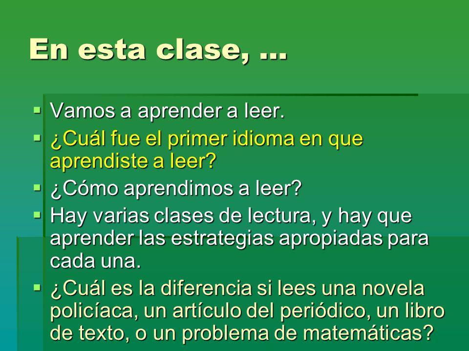En esta clase, … Vamos a aprender a leer.
