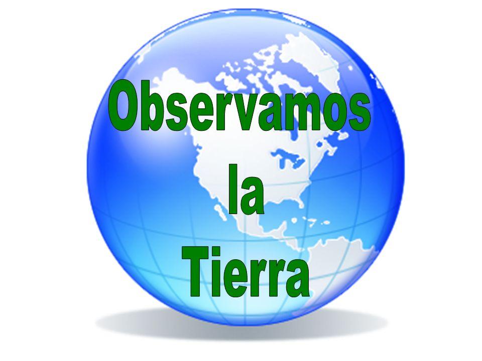 Observamos la Tierra