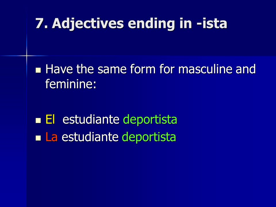 7. Adjectives ending in -ista