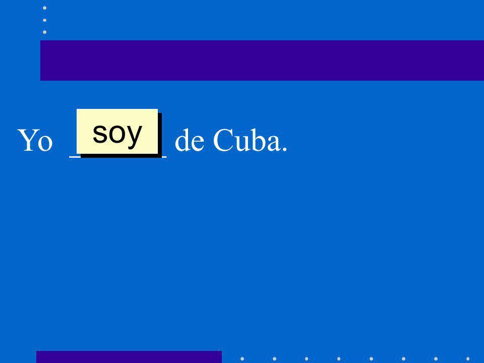 soy Yo ______ de Cuba.