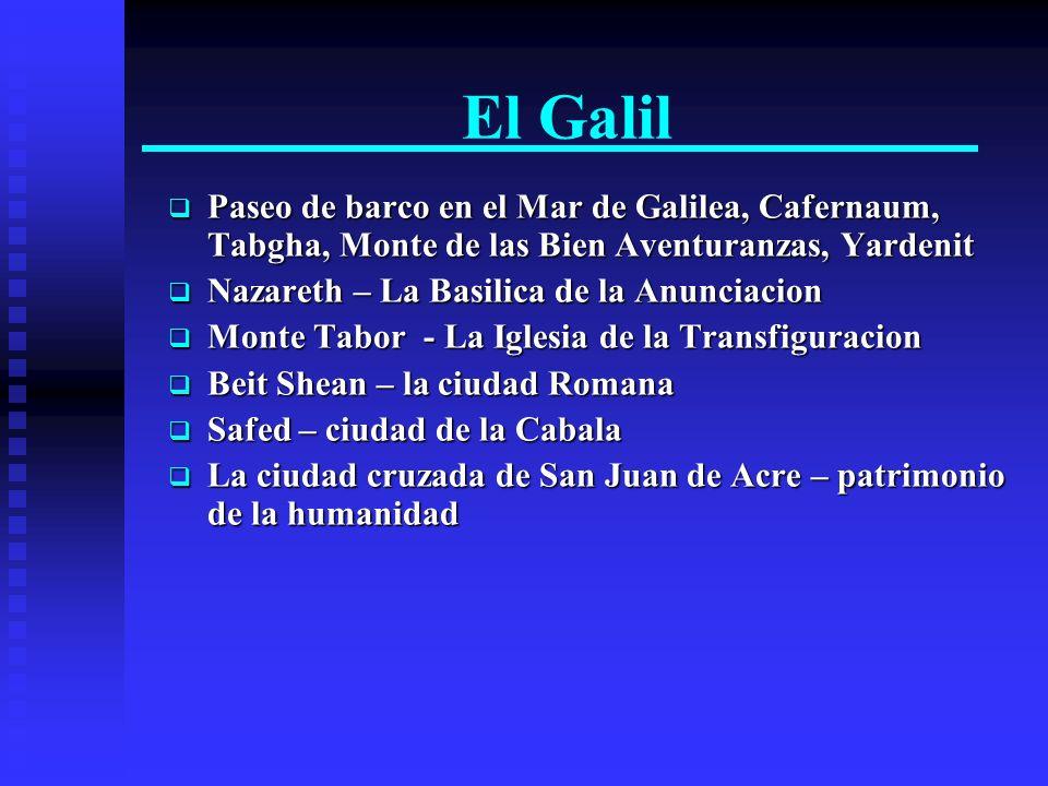 El Galil k Paseo de barco en el Mar de Galilea, Cafernaum, Tabgha, Monte de las Bien Aventuranzas, Yardenit